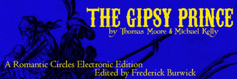 The Gipsy Prince by Thomas Moore and Michael Kelly, Edited By Frederick Burwick