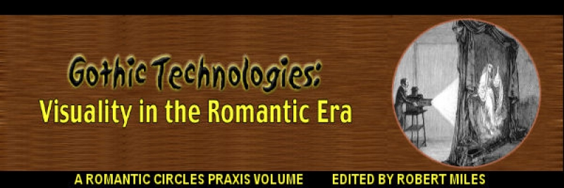 Gothic Technologies: Visuality in the Romantic Era, Edited by Robert Miles