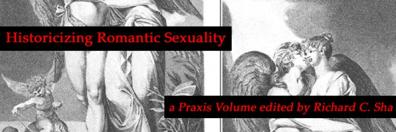Historicizing Romantic Sexuality, Edited by Richard C. Sha