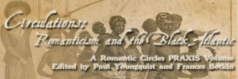 Circulations: Romanticism and the Black Atlantic, Edited by Paul Youngquist and Frances Botkin