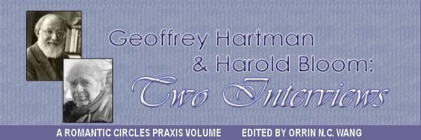 Geoffrey Hartman and Harold Bloom: Two Interviews, Edited by Orrin N.C. Wang