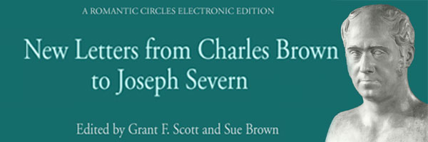 New Letters from Charles Brown to Joseph Severn, Edited by Grant Scott and Sue Brown