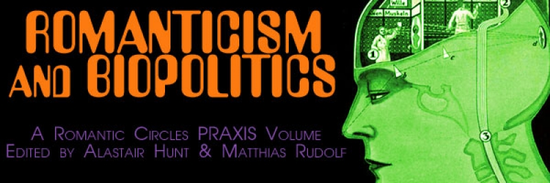 Romanticism and Biopolitics, Edited By Alastair Hunt and Matthias Rudolf