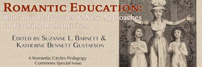 Romantic Education: Romantic Pedagogies and New Approaches to Teaching Romanticism
