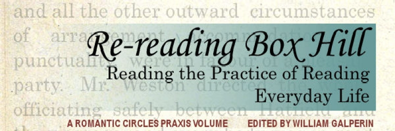Re-reading Box Hill: Reading the Practice of Reading Everyday Life, Edited by William Galperin