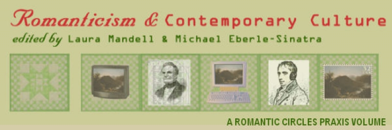 Romanticism & Contemporary Culture, Edited by Laura Mandell and Michael Eberle-Sinatra