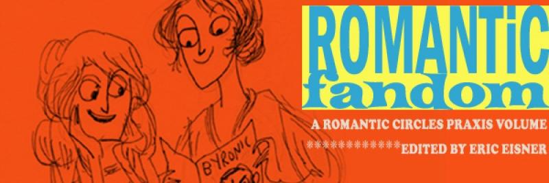 Romantic Fandom, Edited by Eric Eisner