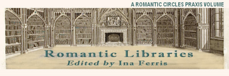 Romantic Libraries, Edited by Ina Ferris