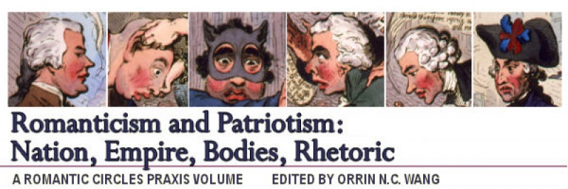 Romanticism and Patriotism: Nation, Empire, Bodies, Rhetoric, Edited by Orrin N.C. Wang