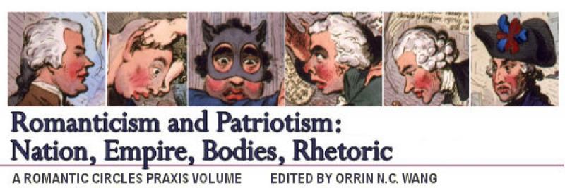 Romanticism and Patriotism: Nation, Empire, Bodies, Rhetoric, Edited by Orrin N.C. Wang