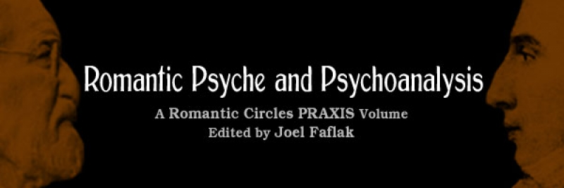 Romantic Psyche and Psychoanalysis, Edited by Joel Faflak