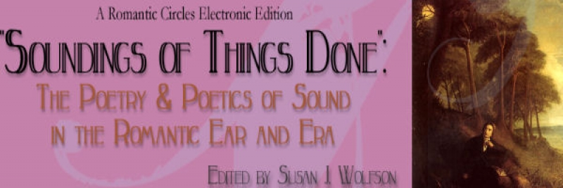 """Soundings of Things Done"": The Poetry and Poetics of Sound in the Romantic Ear and Era, Edited by Susan J. Wolfson"