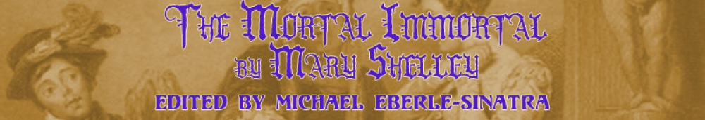 The Mortal Immortal by Mary Shelley, Edited by Michael Eberle-Sinatra