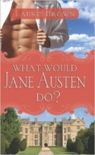 What Would Jane Austen Do book cover